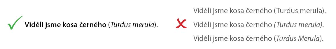 Čeština - vědecká jména píšeme s velkým písmenem u rodového a malým u druhového jména.